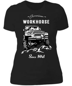 American Workhorse Since 1941 Jeep Ladies T-Shirt